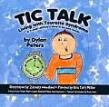 Tic Talk: A 9-Year-Old Boy's True Story about Living with Tourette Syndrome