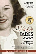 As Nora Jo Fades Away Confessions of a Caregiver