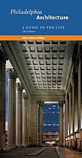 Philadelphia Architecture: A Guide to the City