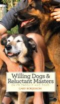 Willing Dogs & Reluctant Masters: On Friendship and Dogs