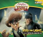 Into the Light (Adventures in Odyssey-Audio)