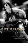 Pete Maravich The Authorized Biography of Pistol Pete