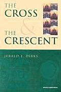 Cross & The Crescent An Interfaith Dialo