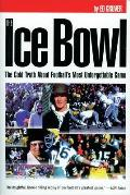 The Ice Bowl: The Cold Truth about Football's Most Unforgettable Game Cover