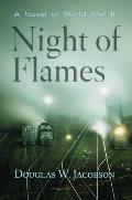 Night of Flames: A Novel of World War II
