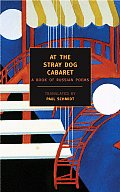 Stray Dog Cabaret A Book of Russian Poems