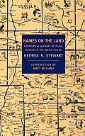 Names on the Land A Historical Account of Place Naming in the United States