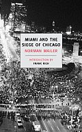 Miami & the Siege of Chicago An Informal History of the Republican & Democratic Conventionsof 1968