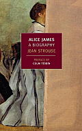Alice James: A Biography