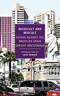 Masscult and Midcult: Essays against the American Grain Cover