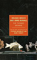 Religio Medici and Hydiotaphia, or Urne-Buriall (New York Review Books Classics)
