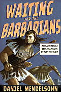 Waiting for the Barbarians: Essays from the Classics to Pop Culture (New York Review Collections) Cover
