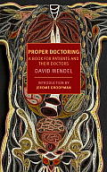 Proper Doctoring: A Book for Patients and Their Doctors (New York Review Books)