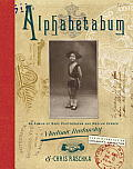 Alphabetabum: An Album of Rare Photographs and Medium Verses