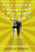 Peaches & Daddy: A Story of the Roaring Twenties, the Birth of Tabloid Media, and the Courtship That Captured the Heart and Imagination