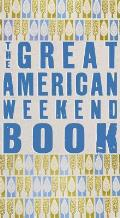 The Great American Weekend Book
