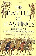 Battle of Hastings The Fall of Anglo Saxon England