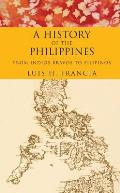 A History of the Philippines: From Indios Bravos to Filipinos
