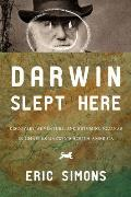 Darwin Slept Here: Discovery, Adventure, and Swimming Iguanas in Charles Darwin's South America Cover