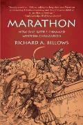 Marathon How One Battle Changed Western Civilization