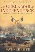 Greek War of Independence The Struggle for Freedom & the Birth of Modern Greece