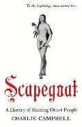 Scapegoat: A History of Blaming Other People Cover