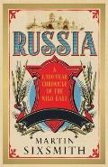 Russia: A 1,000 Year Chronicle of the Wild East