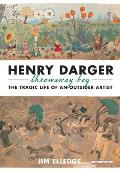 Henry Darger, Throw Away Boy: The Tragic Life of an Outsider Artist