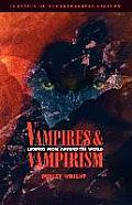 Vampires and Vampirism: Legends from Around the World