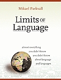 Limits of Language Almost Everything You Didnt Know about Language & Languages