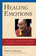 Healing Emotions : Conversations With the Dalai Lama on Mindfulness, Emotions, and Health - With New Foreword (03 Edition)