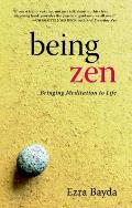 Being Zen: Bringing Meditation to Life Cover