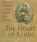 The Heart of Kendo: A Comprehensive Introduction to the Philosophy and Practice of the Art of Thesword