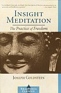 Insight Meditation A Psychology of Freedom