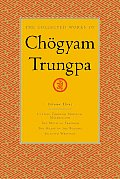 Collected Works of Chogyam Trungpa Volume 3 Cutting Through Spiritual Materialism The Myth of Freedom The Heart of the Buddha Selected Wri