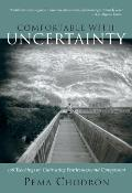 Comfortable with Uncertainty: 108 Teachings on Cultivating Fearlessness and Compassion Cover