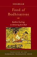 Food of Bodhisattvas: Buddhist Teachings on Abstaining from Meat Cover