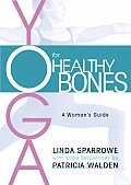 Yoga For Healthy Bones A Womans Guide