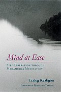 Mind at Ease: Self-Liberation Through Mahamudra Meditation Cover
