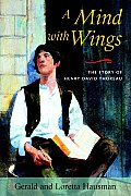 A Mind with Wings: The Story of Henry David Thoreau