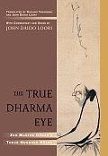 True Dharma Eye Zen Master Dogens Three Hundred Koans