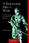 Japanese Art of War Understanding the Culture of Strategy