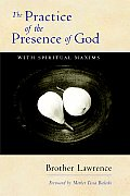 The Practice of the Presence of God: With Spiritual Maxims Cover