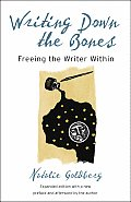Writing Down the Bones: Freeing the Writer Within Cover