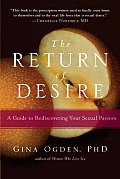 Return of Desire A Guide to Rediscovering Your Sexual Passion