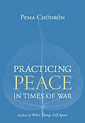Practicing Peace in Times of War A Buddhist Perspective