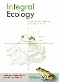 Integral Ecology Uniting Multiple Perspectives on the Natural World
