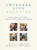 Integral Life Practice A 21st Century Blueprint for Physical Health Emotional Balance Mental Clarity & Spiritual Awakening