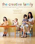 Creative Family How to Encourage Imagination & Nurture Family Connections