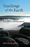 Teachings of the Earth: Zen and the Environment (Dharma Communications)